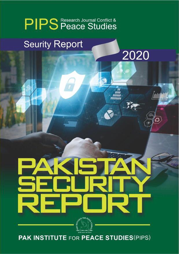 Pak Institute for Peace Studies (PIPS) released Pakistan's Security Report 2020